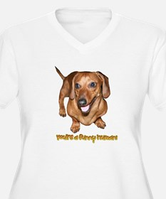 You're Funny Dachshund Dog T-Shirt