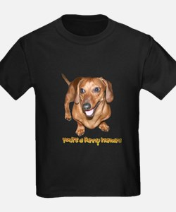 You're Funny Dachshund Dog T