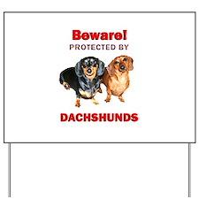 Beware Dachshunds Dogs Yard Sign