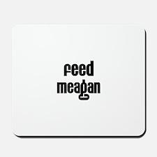 Feed Meagan Mousepad