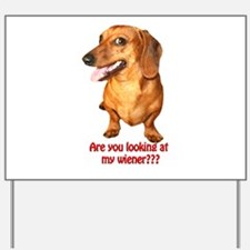 Looking at My Wiener Dachshun Yard Sign