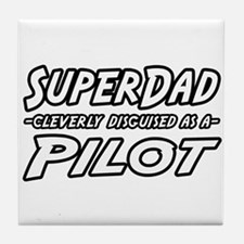 """SuperDad...Pilot"" Tile Coaster"