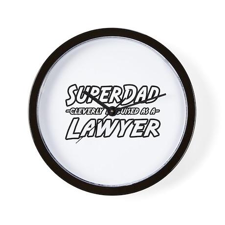 """""""SuperDad...Lawyer"""" Wall Clock"""