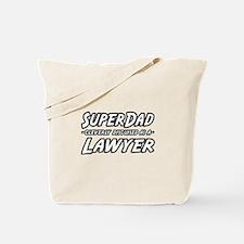 """SuperDad...Lawyer"" Tote Bag"