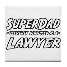 """""""SuperDad...Lawyer"""" Tile Coaster"""