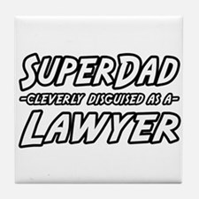 """SuperDad...Lawyer"" Tile Coaster"