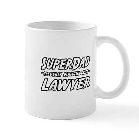 """""""SuperDad...Lawyer"""" Mug"""