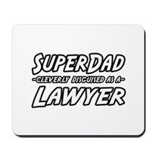 """SuperDad...Lawyer"" Mousepad"