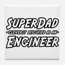"""""""SuperDad...Engineer"""" Tile Coaster"""