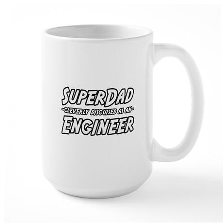"""""""SuperDad...Engineer"""" Large Mug"""