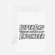 """""""SuperDad...Engineer"""" Greeting Card"""