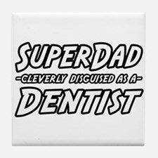 """SuperDad...Dentist"" Tile Coaster"