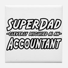 """SuperDad...Accountant"" Tile Coaster"