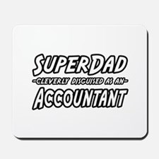 """SuperDad...Accountant"" Mousepad"