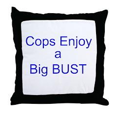 Cops Enjoy a Big Bust Throw Pillow