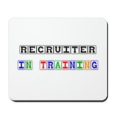 Recruiter In Training Mousepad