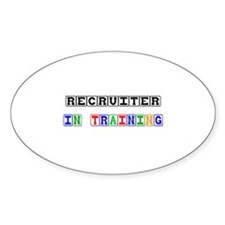 Recruiter In Training Oval Sticker
