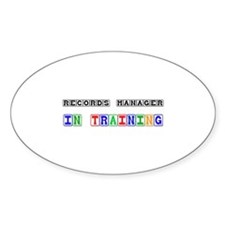 Records Manager In Training Oval Sticker