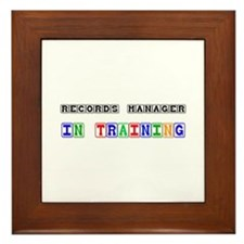 Records Manager In Training Framed Tile