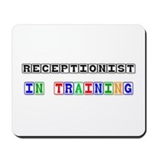 Receptionist In Training Mousepad