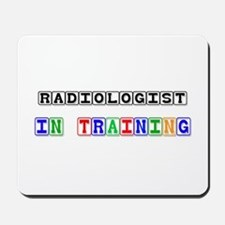 Radiologist In Training Mousepad