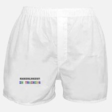 Radiologist In Training Boxer Shorts