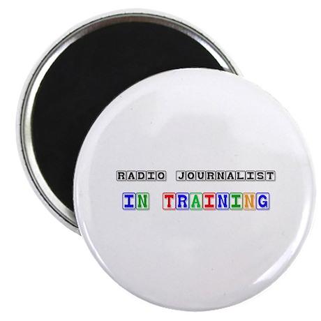 "Radio Journalist In Training 2.25"" Magnet (10 pack"