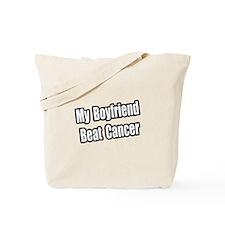 """My Boyfriend Beat Cancer"" Tote Bag"