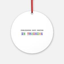 Publishing Copy Editor In Training Ornament (Round