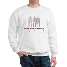 Nothin' Butt Weimaraners Sweatshirt