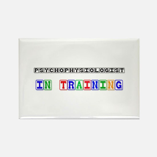 Psychophysiologist In Training Rectangle Magnet