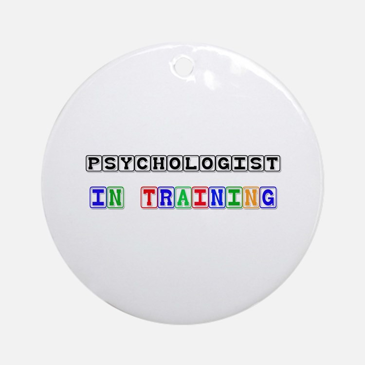 Psychologist In Training Ornament (Round)