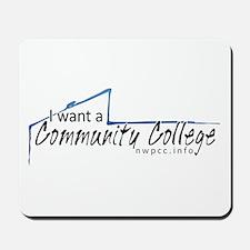 I want a Community College Mousepad