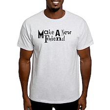 Make a New Friend T-Shirt