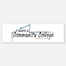 I want a Community College Bumper Bumper Bumper Sticker