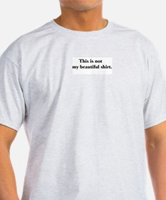 This is not my beautiful Ash Grey T-Shirt