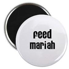 Feed Mariah Magnet