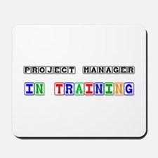 Project Manager In Training Mousepad