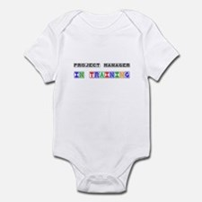 Project Manager In Training Infant Bodysuit
