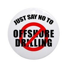 Say NO to Offshore Drilling Ornament (Round)