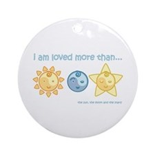 I am love more than... Ornament (Round)