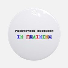 Production Engineer In Training Ornament (Round)