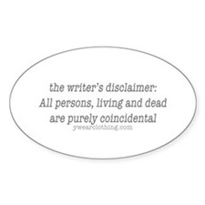 Writer's Disclaimer Oval Decal