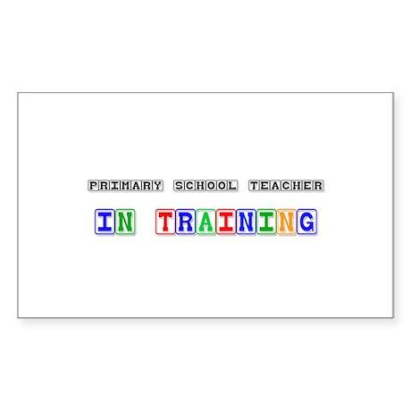 Primary School Teacher In Training Sticker (Rectan