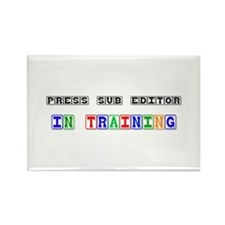 Press Sub-Editor In Training Rectangle Magnet