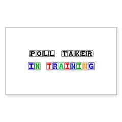 Poll Taker In Training Rectangle Decal