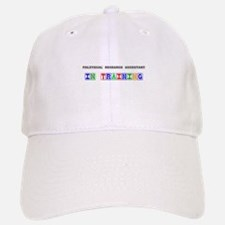 Political Research Assistant In Training Baseball Baseball Cap