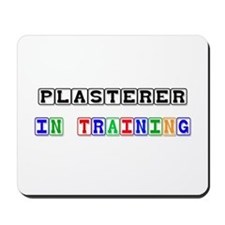 Plasterer In Training Mousepad