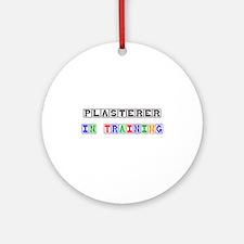 Plasterer In Training Ornament (Round)