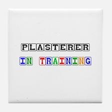 Plasterer In Training Tile Coaster
